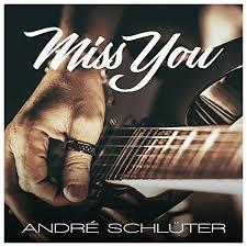ANDRé SCHLüTER-Miss You