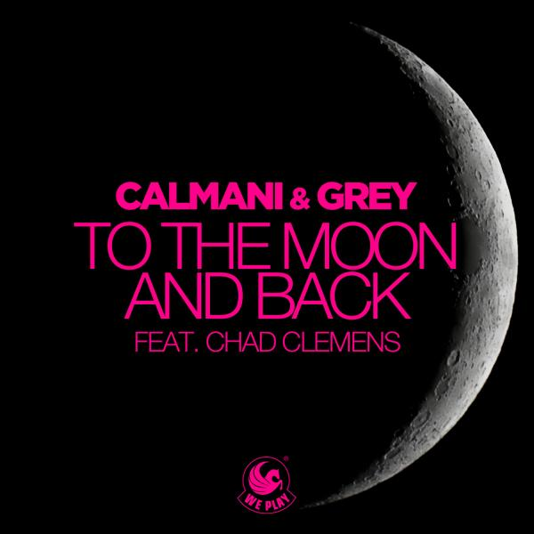 CALMANI & GREY FEAT. CHAD CLEMENS-To The Moon And Back