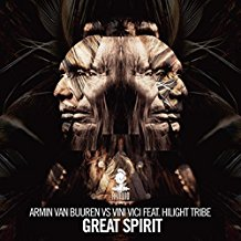 ARMIN VAN BUUREN VS VINI VICI FT. HILIGHT TRIBE-Great Spirit