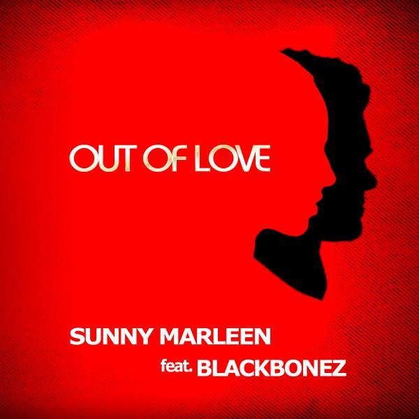 SUNNY MARLEEN FEAT. BLACKBONEZ-Out Of Love