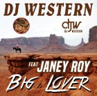 DJ WESTERN FT. JANEY ROY-Big Lover