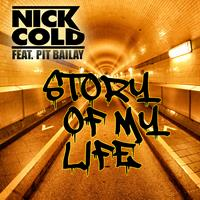 NICK COLD FEAT. PIT BAILAY-Story Of My Life