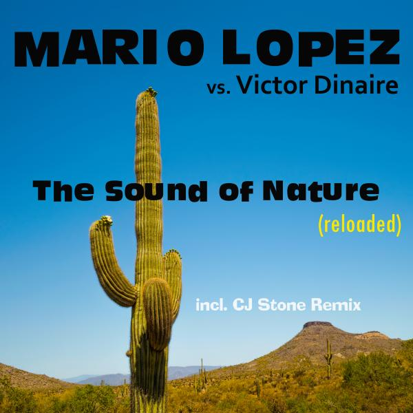 MARIO LOPEZ VS. VICTOR DINAIRE-The Sound Of Nature (reloaded)