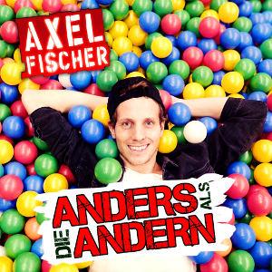 AXEL FISCHER-Anders Als Die Andern