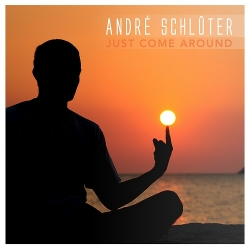 ANDRé SCHLüTER-Just Come Around