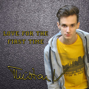 TRISTAN V-Love For The First Time