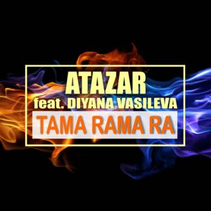 ATAZAR FEAT. DIYANA VASILEVA-Tama Rama Ra