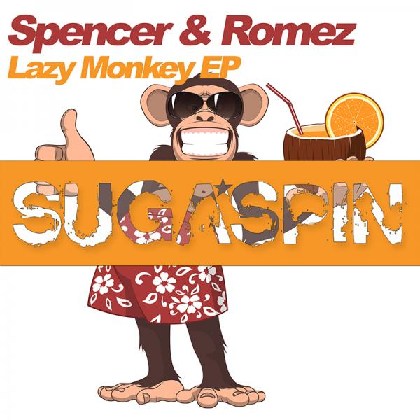 SPENCER & ROMEZ-Lazy Monkey Ep