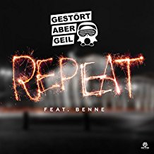 GESTöRT ABER GEIL FEAT. BENNE-Repeat