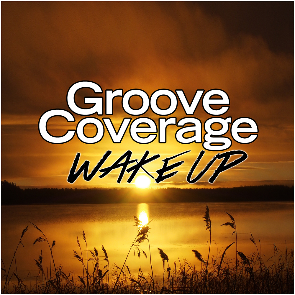 GROOVE COVERAGE-Wake Up
