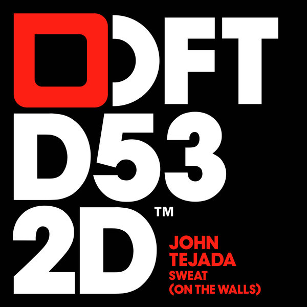 JOHN TEJADA-Sweat (on The Walls)