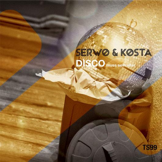 SERWO UND KOSTA-Disco (muss Sein Alter)