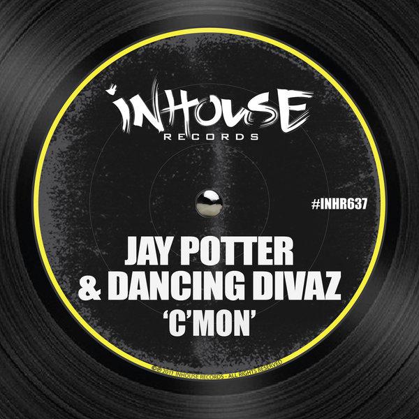 JAY POTTER, DANCING DIVAZ-C´mon