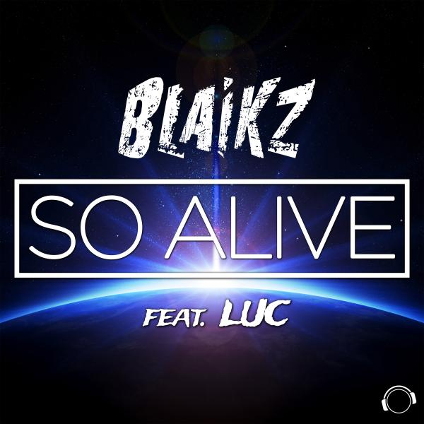 BLAIKZ FEAT. LUC-So Alive