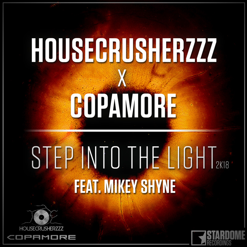 HOUSECRUSHERZZZ X COPAMORE FEAT. MIKEY SHYNE-Step Into The Light 2k18