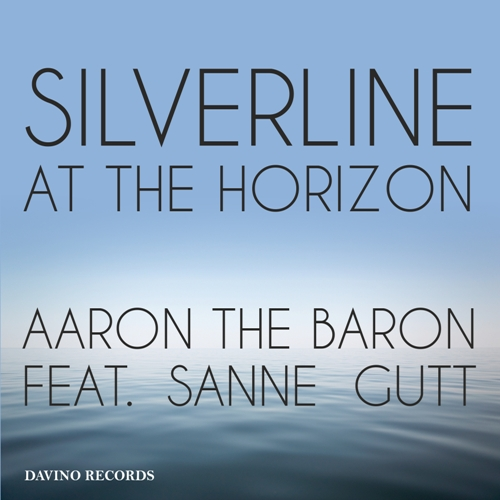 AARON THE BARON FEAT. SANNE GUTT-Silverline At The Horizon