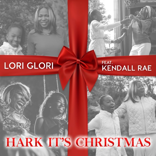 LORI GLORI FEAT. KENDALL RAE-Hark It S Christmas