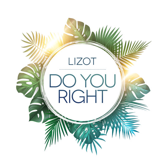 LIZOT-Do You Right