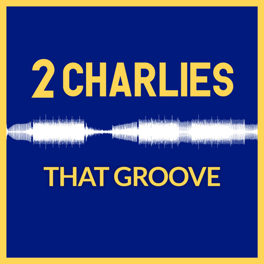2 CHARLIES-That Groove