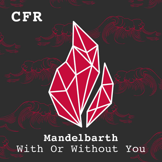 MANDELBARTH-With Or Without You Catchfire