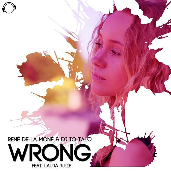 RENE DE LA MONE & DJ IQ-TALO FEAT. LAURA JULIE-Wrong