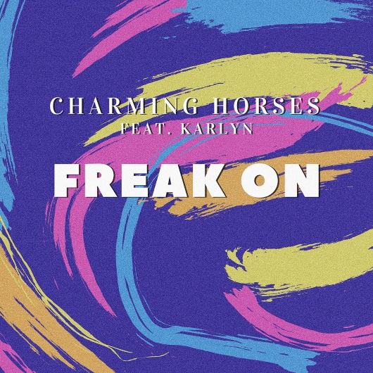 CHARMING HORSES FT. KARLYN-Freak On