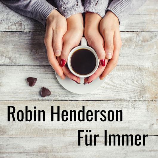 ROBIN HENDERSON-FÜr Immer