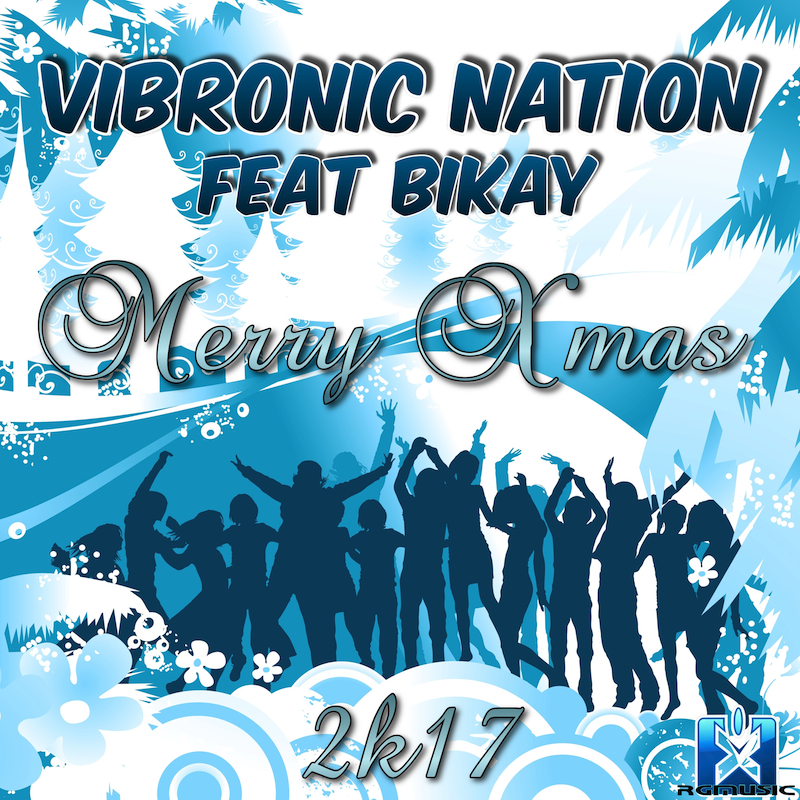 VIBRONIC NATION FEAT. BIKAY-Merry Xmas 2k17