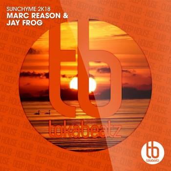 MARC REASON & JAY FROG-Sunchyme 2k18
