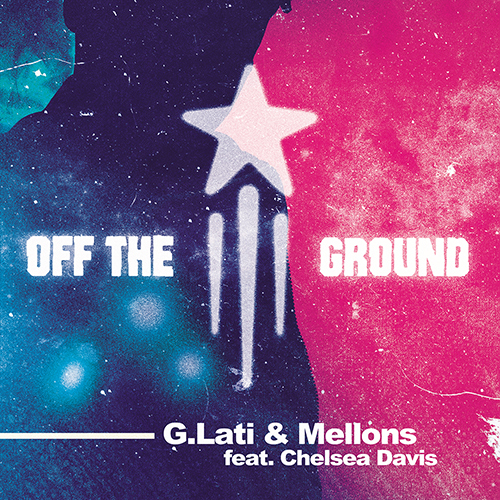 G-LATI & MELLONS FEAT. CHELSEA DAVIS-Off The Ground