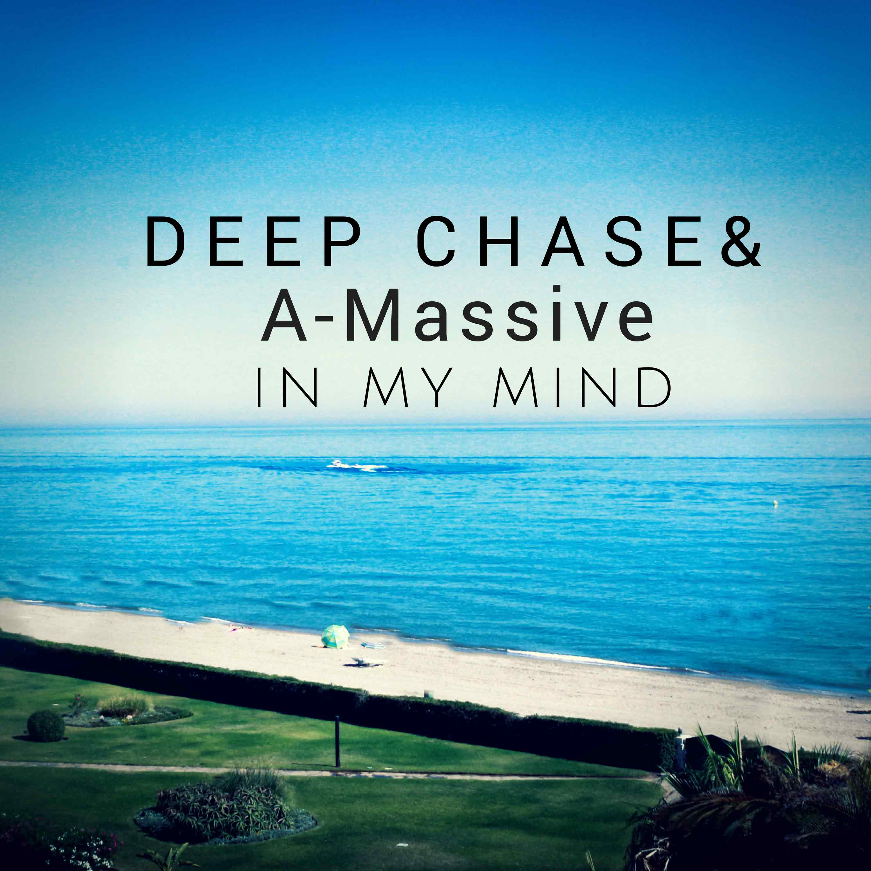 DEEP CHASE & A-MASSIVE-In My Mind