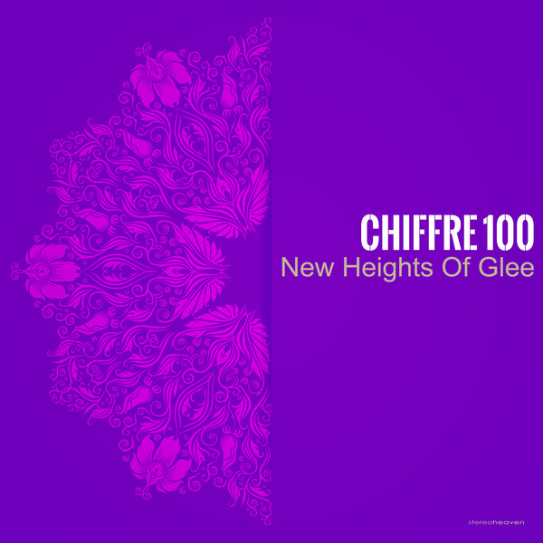 CHIFFRE 100-New Heights Of Glee