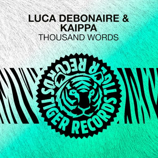 LUCA DEBONAIRE & KAIPPA - THOUSAND WORDS-Thousand Words