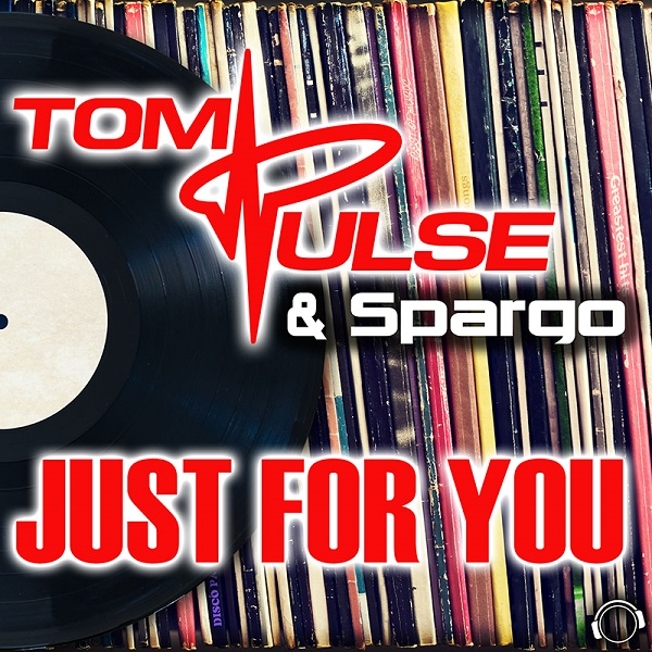 TOM PULSE & SPARGO-Just For You