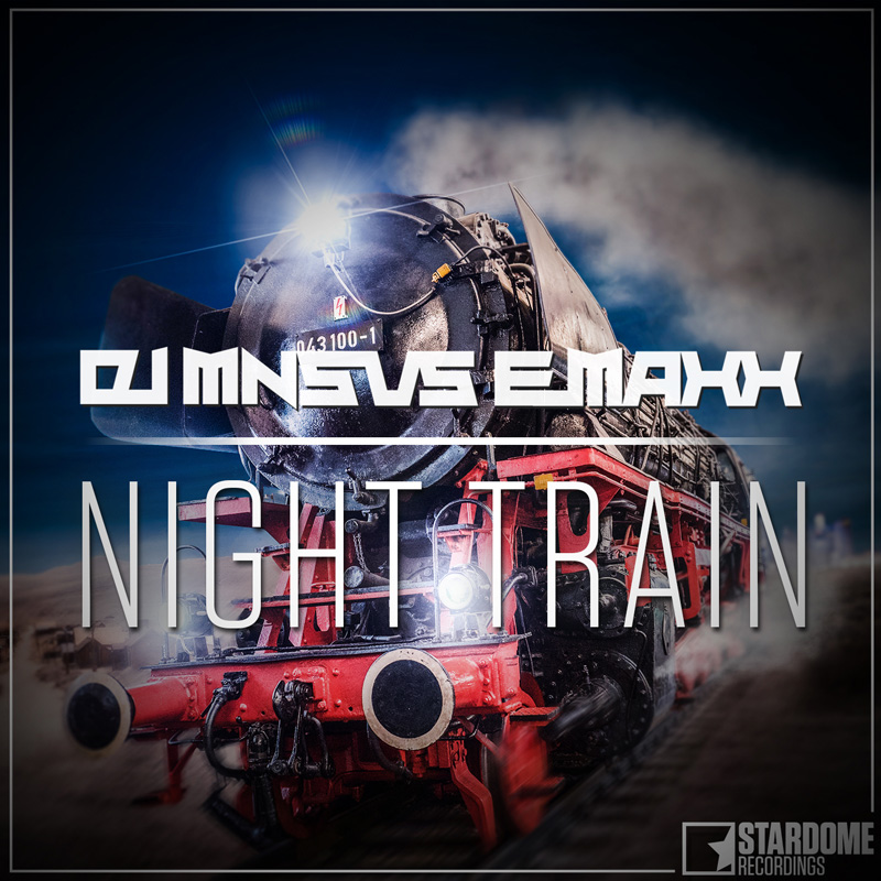 DJ MNS VS. E-MAXX-Night Train