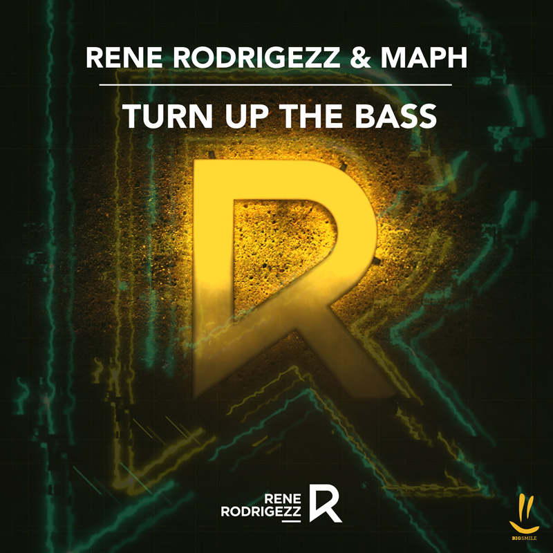 RENE RODRIGEZZ & MAPH-Turn Up The Bass
