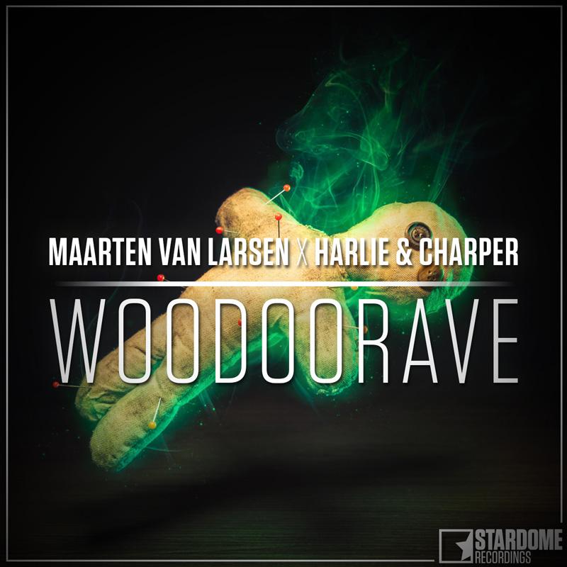 MAARTEN VAN LARSEN X HARLIE & CHARPER-Woodoorave