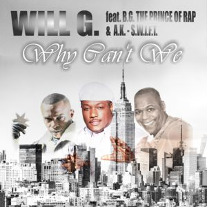WILL G. FEAT. B.G. THE PRINCE OF RAP & A.K.-S.W.I.F.T.-Why Can´t We