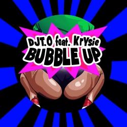 DJT.O FEAT. KRYSIE-Bubble Up