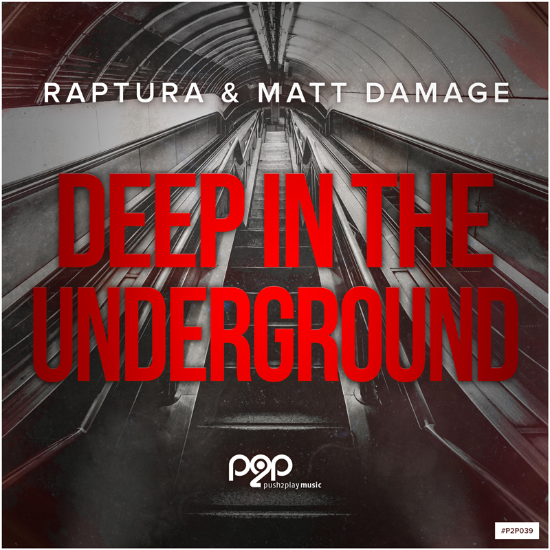 RAPTURA & MATT DAMAGE-Deep In The Underground
