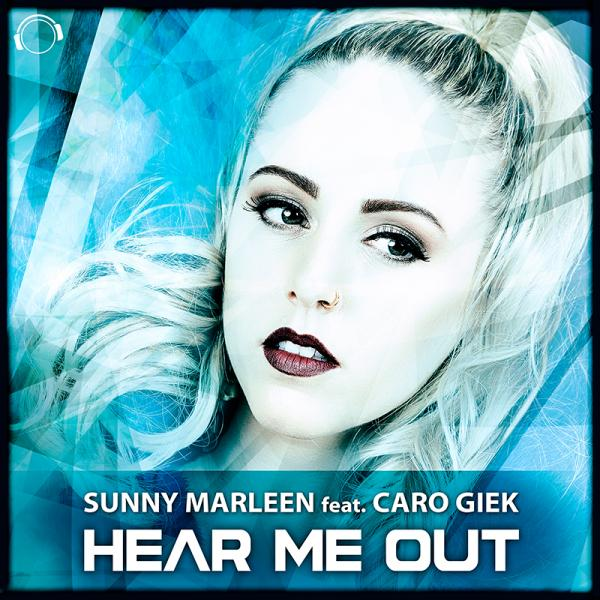 SUNNY MARLEEN FEAT. CARO GIEK-Hear Me Out