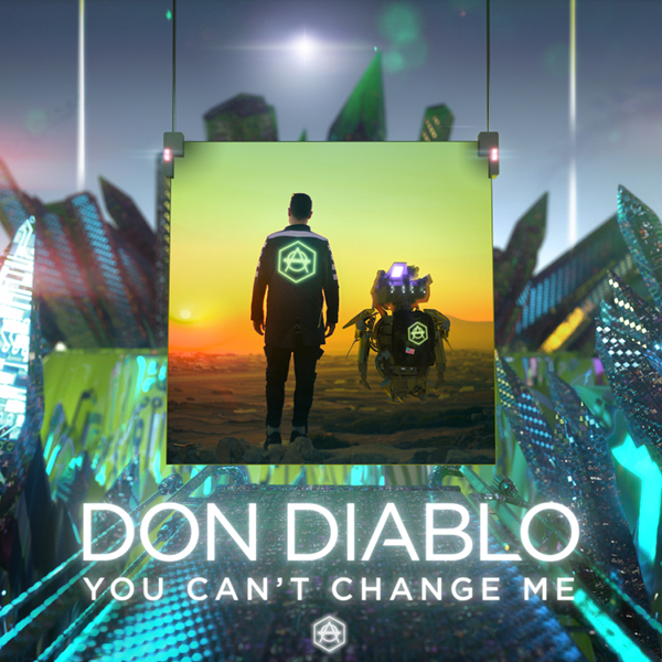 DON DIABLO-You Can´t Change Me