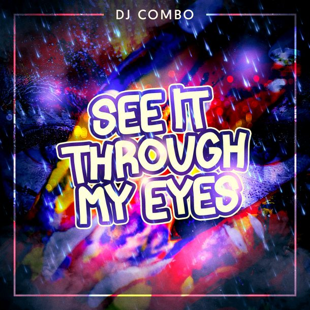 DJ COMBO-See It Through My Eyes