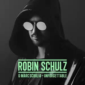 ROBIN SCHULZ FEAT. MARC SCIBILIA-Unforgettable