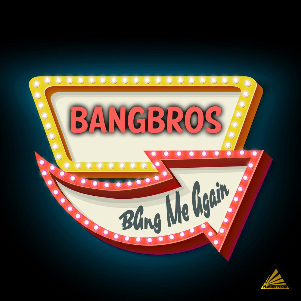 BANGBROS-Bang Me Again