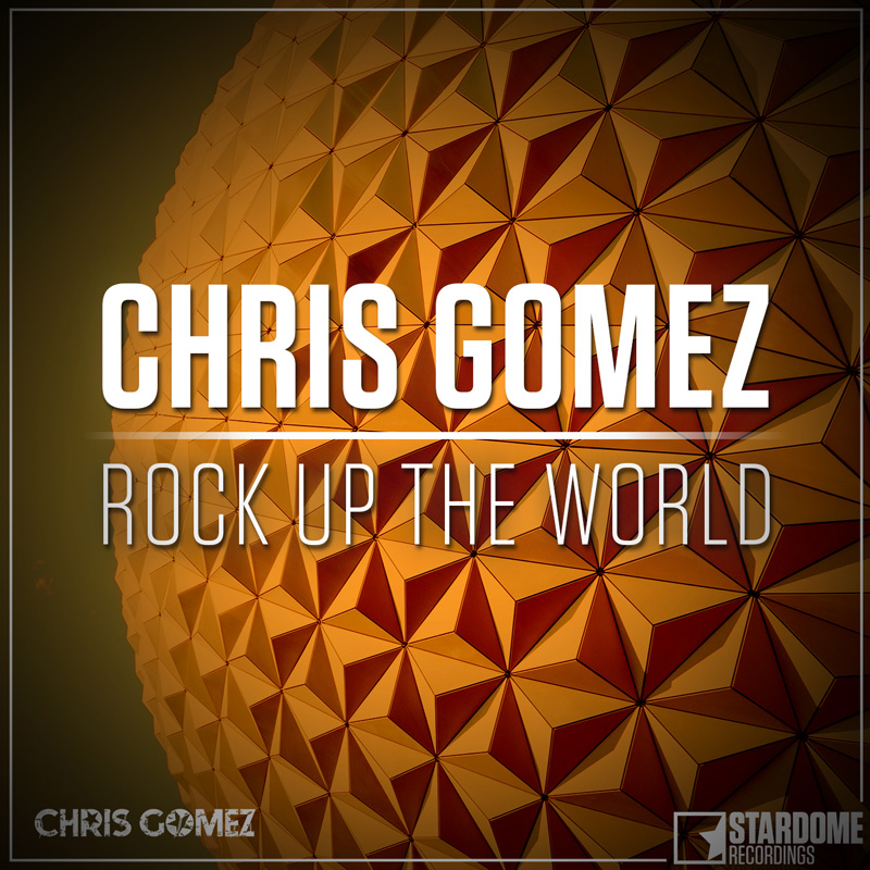 CHRIS GOMEZ-Rock Up The World