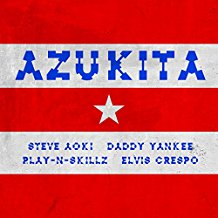 STEVE AOKI, DADDY YANKEE, PLAY N SKILLZ, ELVIS CRESPO-Azukita