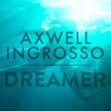 AXWELL Λ INGROSSO-Dreamer