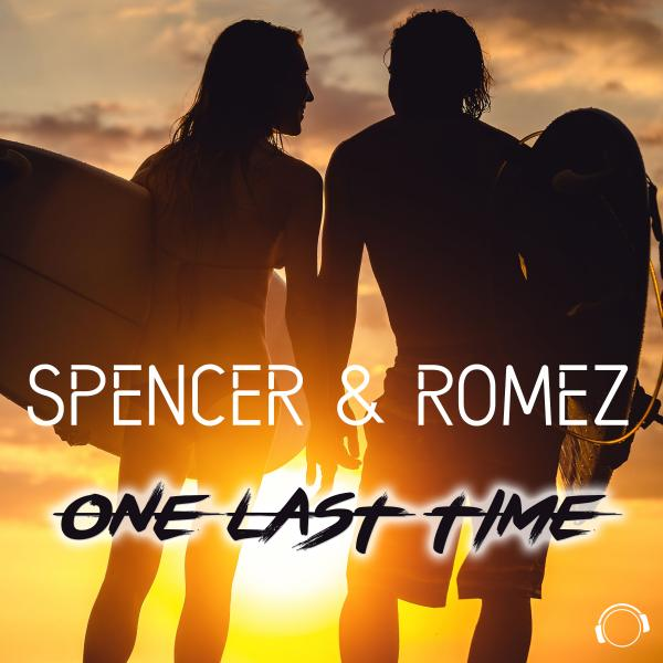 SPENCER & ROMEZ-One Last Time