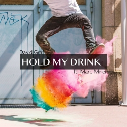 DAVID GRAF FEAT. MARC MINER-Hold My Drink